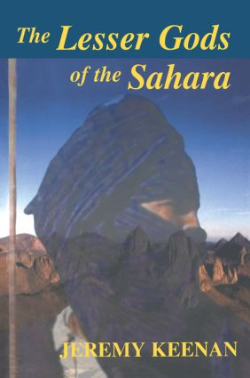 The Lesser Gods of the Sahara: Social Change and Indigenous Rights, 1st Edition (Paperback) book cover