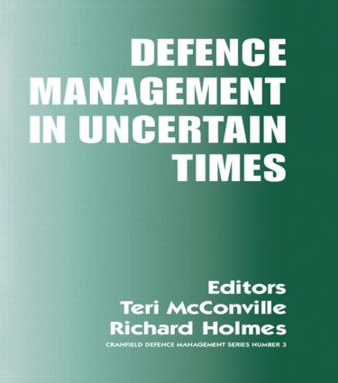 Defence Management in Uncertain Times: 1st Edition (Paperback) book cover