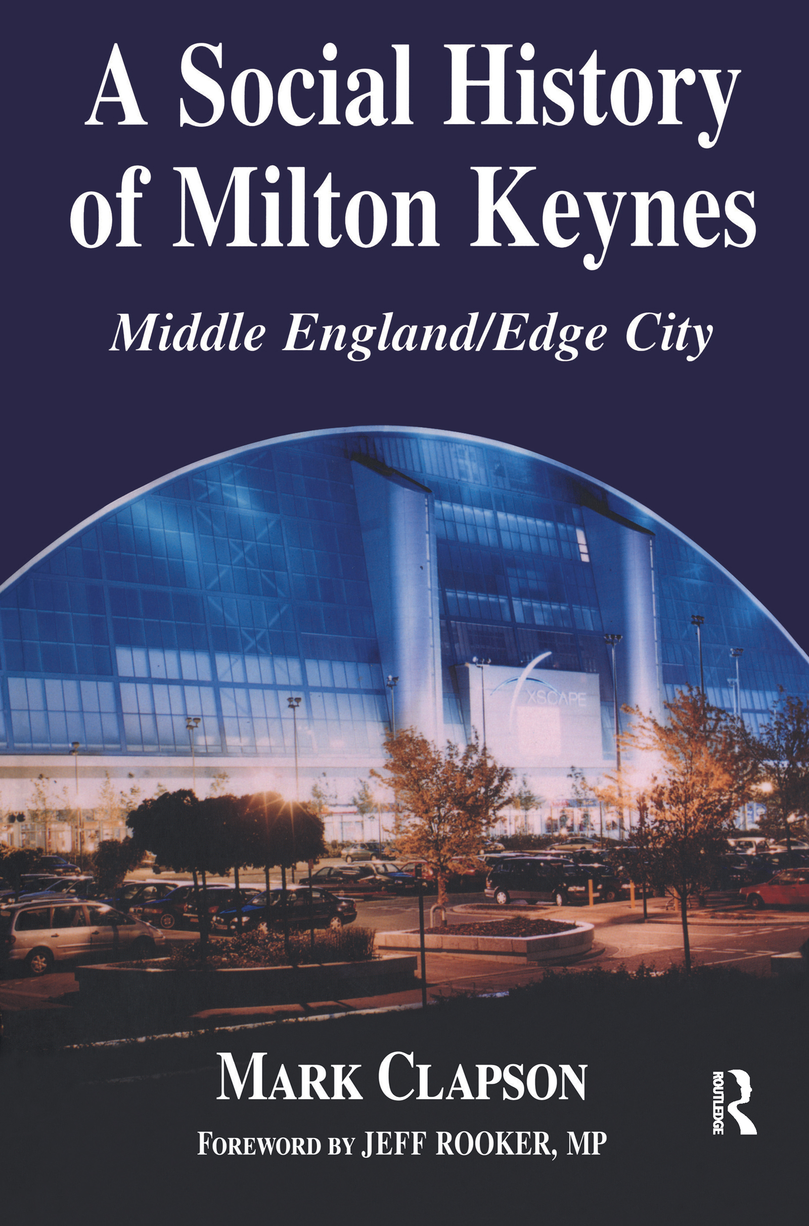 A Social History of Milton Keynes: Middle England/Edge City book cover