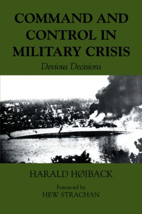 Command and Control in Military Crisis: Devious Decisions, 1st Edition (Paperback) book cover