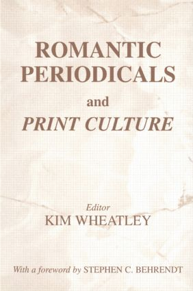 Romantic Periodicals and Print Culture: 1st Edition (Paperback) book cover