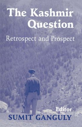 The Kashmir Question: Retrospect and Prospect, 1st Edition (Paperback) book cover