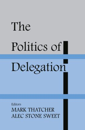 The Politics of Delegation: 1st Edition (e-Book) book cover