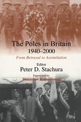 The Poles in Britain, 1940-2000: From Betrayal to Assimilation, 1st Edition (Paperback) book cover