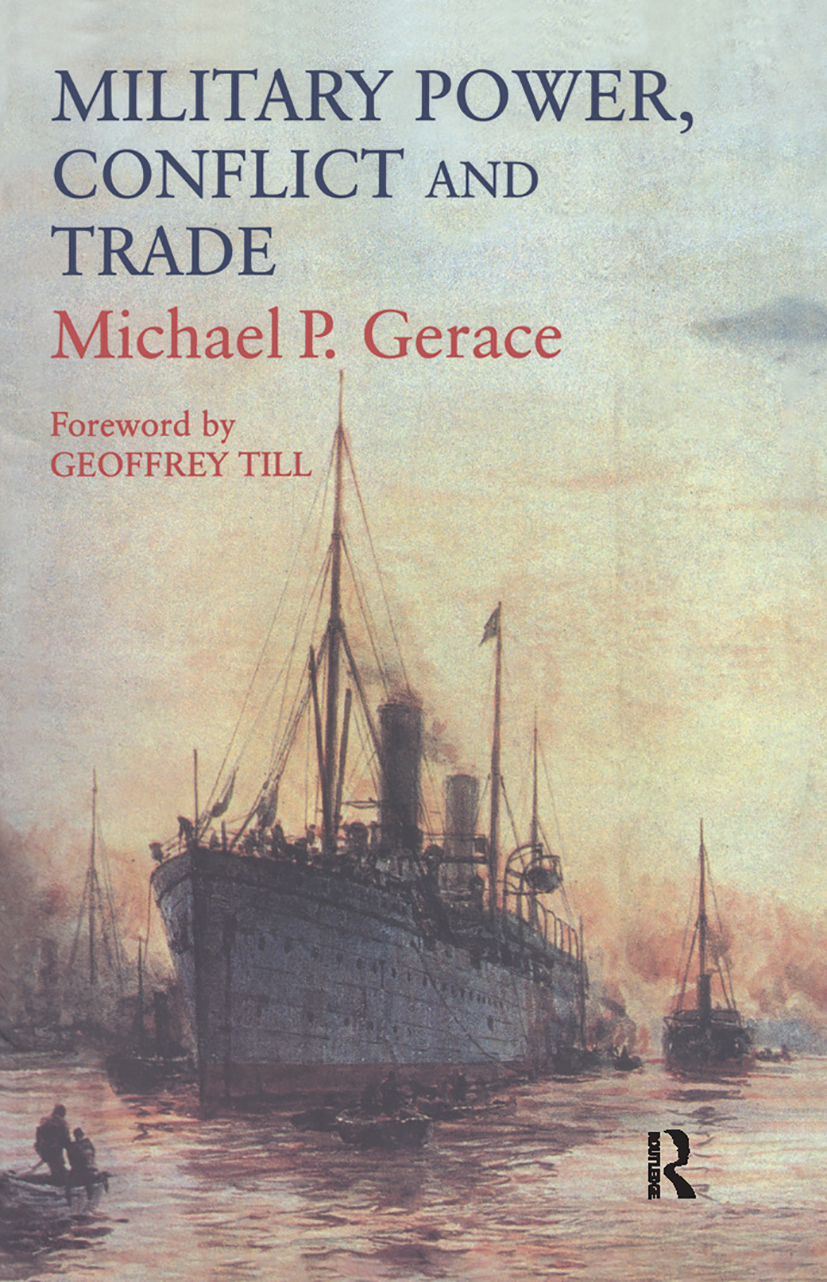 Military Power, Conflict and Trade: Military Spending, International Commerce and Great Power Rivalry, 1st Edition (Paperback) book cover