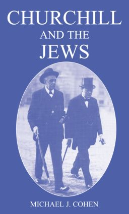 Churchill and the Jews, 1900-1948: 2nd Edition (Paperback) book cover