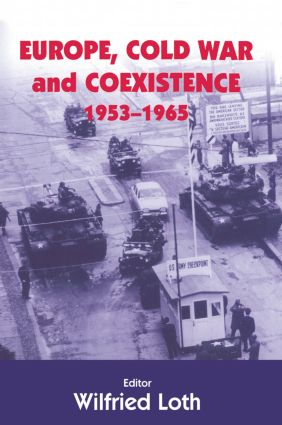 Europe, Cold War and Coexistence, 1955-1965: 1st Edition (Paperback) book cover