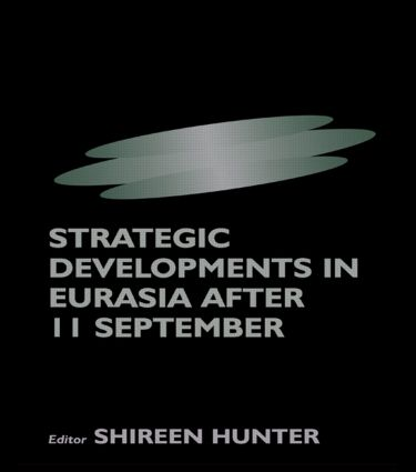 Strategic Developments in Eurasia After 11 September: 1st Edition (Paperback) book cover