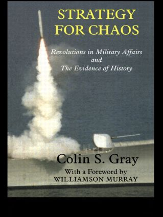 Strategy for Chaos: Revolutions in Military Affairs and the Evidence of History (Paperback) book cover