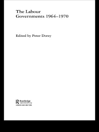 The Labour Governments 1964-1970 (Hardback) book cover