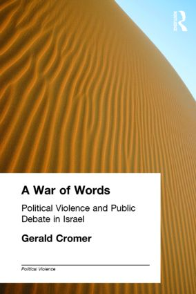 A War of Words: Political Violence and Public Debate in Israel, 1st Edition (Paperback) book cover