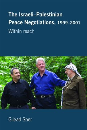 Israeli-Palestinian Peace Negotiations, 1999-2001: Within Reach (Paperback) book cover