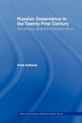 Russian Governance in the 21st Century: Geo-Strategy, Geopolitics and New Governance, 1st Edition (Paperback) book cover