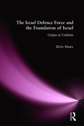 The Israeli Defence Forces and the Foundation of Israel