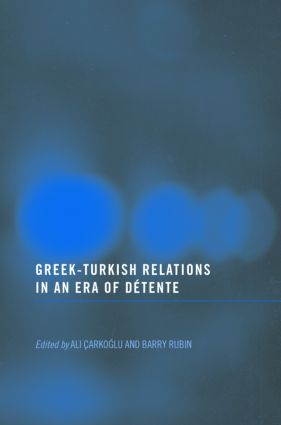 Greek-Turkish Relations in an Era of Détente (Paperback) book cover