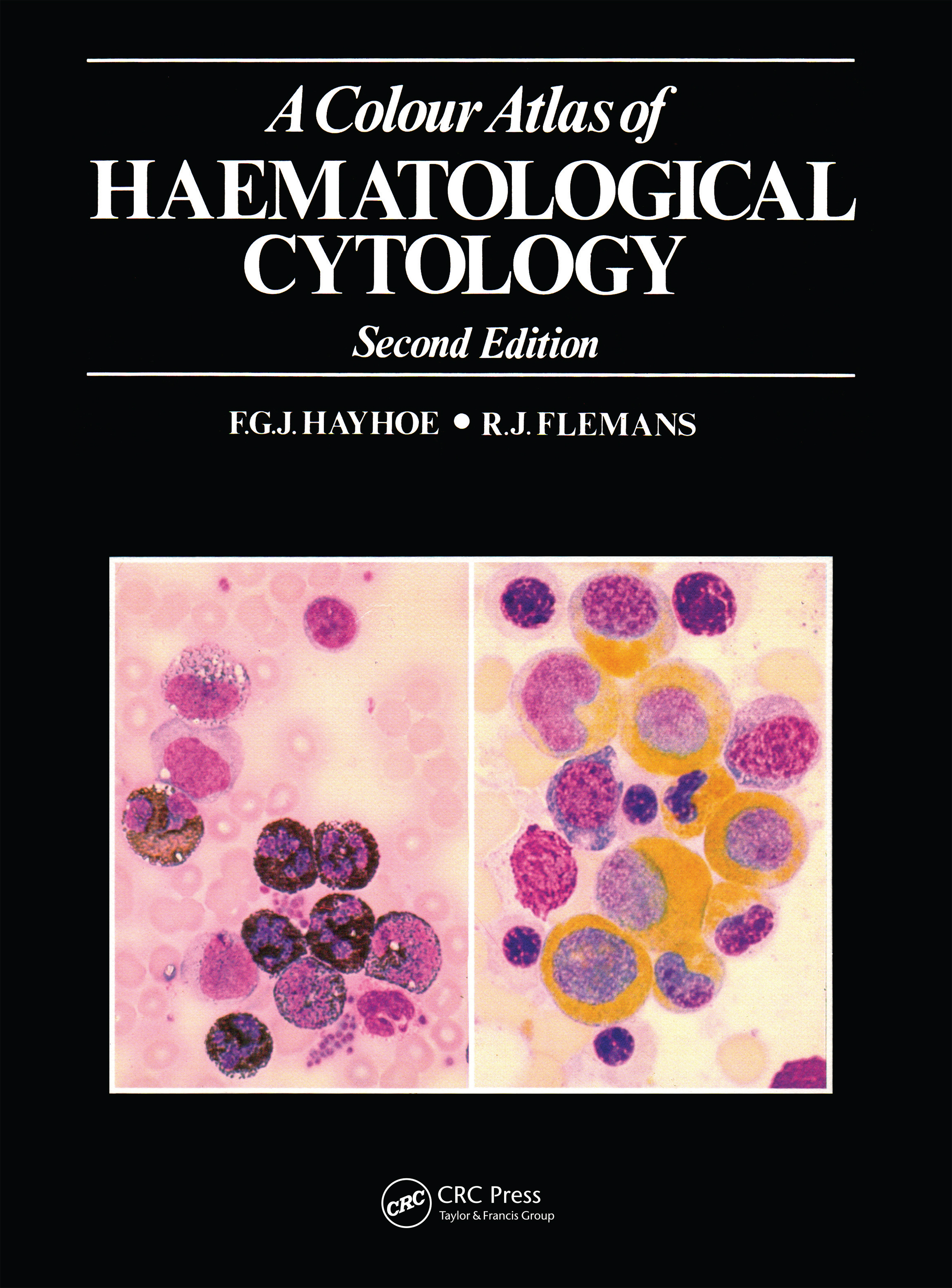 A Colour Atlas of Haematological Cytology: 2nd Edition (Hardback) book cover