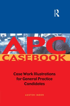 APC Case Book: Casework Illustrations for General Practice Candidates book cover