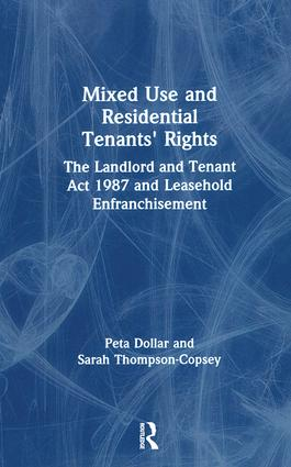Mixed Use and Residential Tenants' Rights: The Landlord and Tenant Act 1987 and Leasehold Enfranchisement, 1st Edition (Paperback) book cover