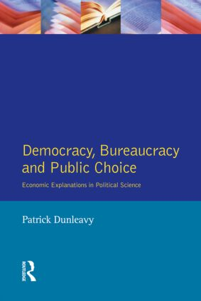 Democracy, Bureaucracy and Public Choice: Economic Approaches in Political Science book cover