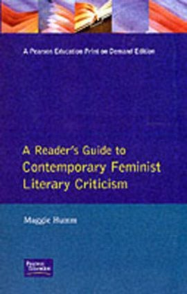A Readers Guide to Contemporary Feminist Literary Criticism: 1st Edition (Paperback) book cover