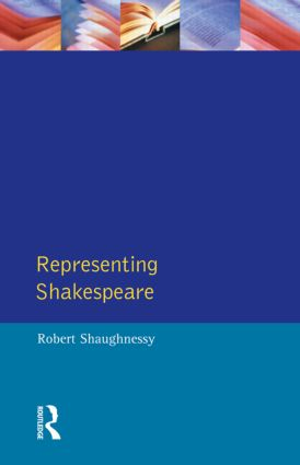 Representing Shakespeare: England, History and the RSC, 1st Edition (Paperback) book cover