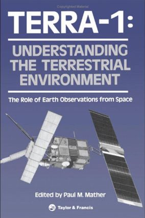 TERRA- 1: Understanding The Terrestrial Environment: The Role of Earth Observations from Space, 1st Edition (Hardback) book cover