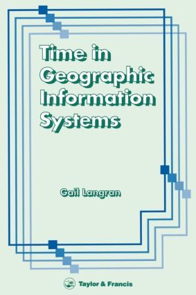 Time In Geographic Information Systems: 1st Edition (Paperback) book cover
