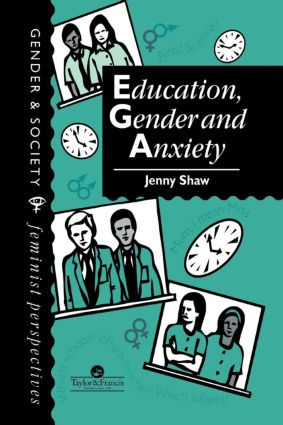 Education, Gender And Anxiety: 1st Edition (Paperback) book cover
