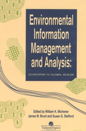 Environmental Information Management And Analysis: Ecosystem To Global Scales, 1st Edition (Hardback) book cover