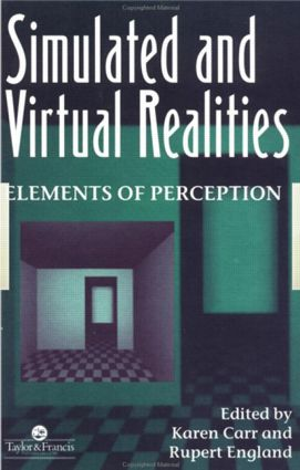 Simulated And Virtual Realities: Elements Of Perception, 1st Edition (Paperback) book cover