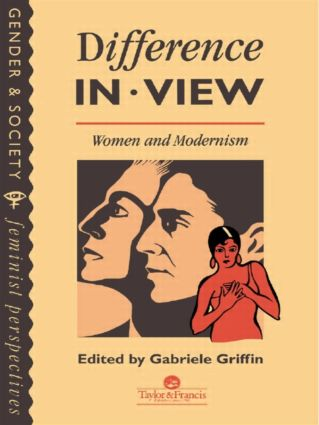 Difference In View: Women And Modernism: 1st Edition (Hardback) book cover