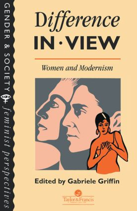 Difference In View: Women And Modernism: 1st Edition (Paperback) book cover