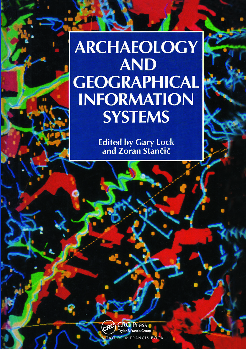 Archaeology And Geographic Information Systems: A European Perspective, 1st Edition (Hardback) book cover