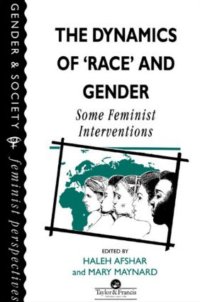 The Dynamics Of Race And Gender: Some Feminist Interventions, 1st Edition (Paperback) book cover