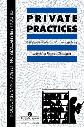 Private Practices: Girls Reading Fiction And Constructing Identity, 1st Edition (Paperback) book cover