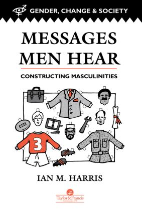 Messages Men Hear: Constructing Masculinities, 1st Edition (Paperback) book cover