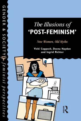 The Illusions Of Post-Feminism