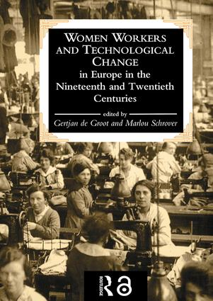 Women Workers And Technological Change In Europe In The Nineteenth And twentieth century (Hardback) book cover