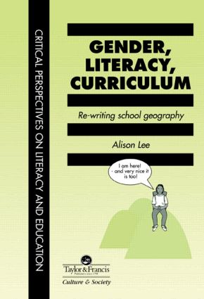 Gender, Literacy, Curriculum: Rewriting School Geography, 1st Edition (Paperback) book cover