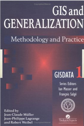 GIS And Generalisation: Methodology And Practice, 1st Edition (Paperback) book cover
