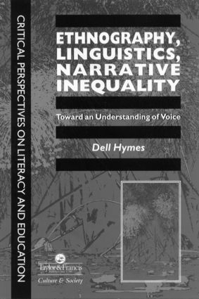 Ethnography, Linguistics, Narrative Inequality: Toward An Understanding Of voice: 1st Edition (Paperback) book cover