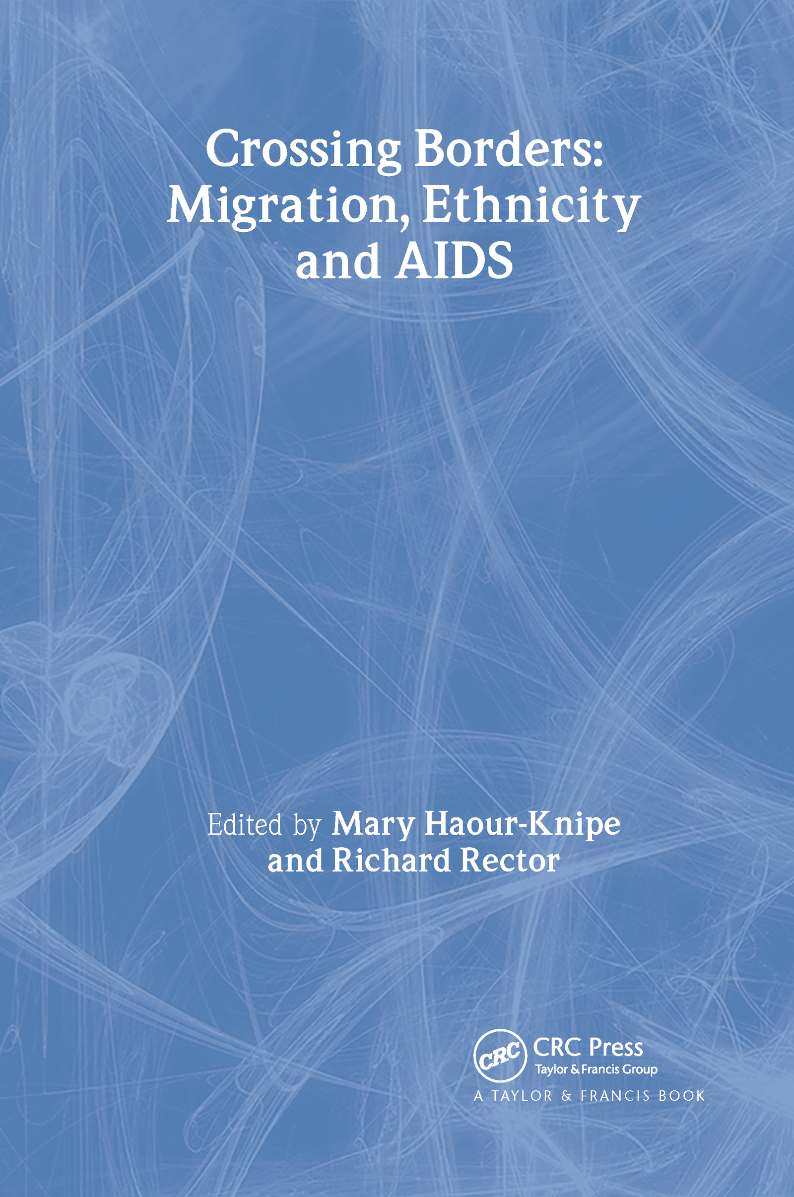 Crossing Borders: Migration, Ethnicity and AIDS (Paperback) book cover