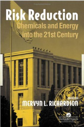 Risk reduction: Chemicals and energy into the 21st Century, 1st Edition (Hardback) book cover