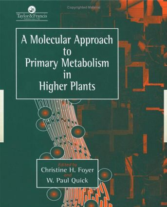 A Molecular Approach To Primary Metabolism In Higher Plants: 1st Edition (Paperback) book cover