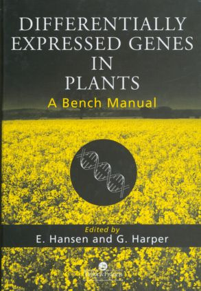 Differentially Expressed Genes In Plants: A Bench Manual, 1st Edition (Hardback) book cover