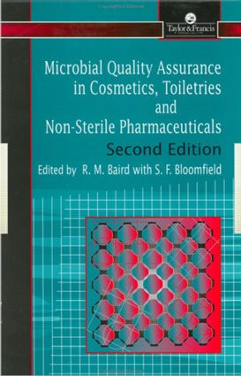 Microbial quality assurance in cosmetics, toiletries and non-sterile Pharmaceuticals