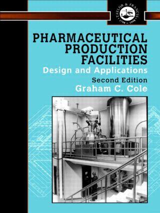 Pharmaceutical Production Facilities: Design and Applications: Design and Applications, 2nd Edition (Hardback) book cover