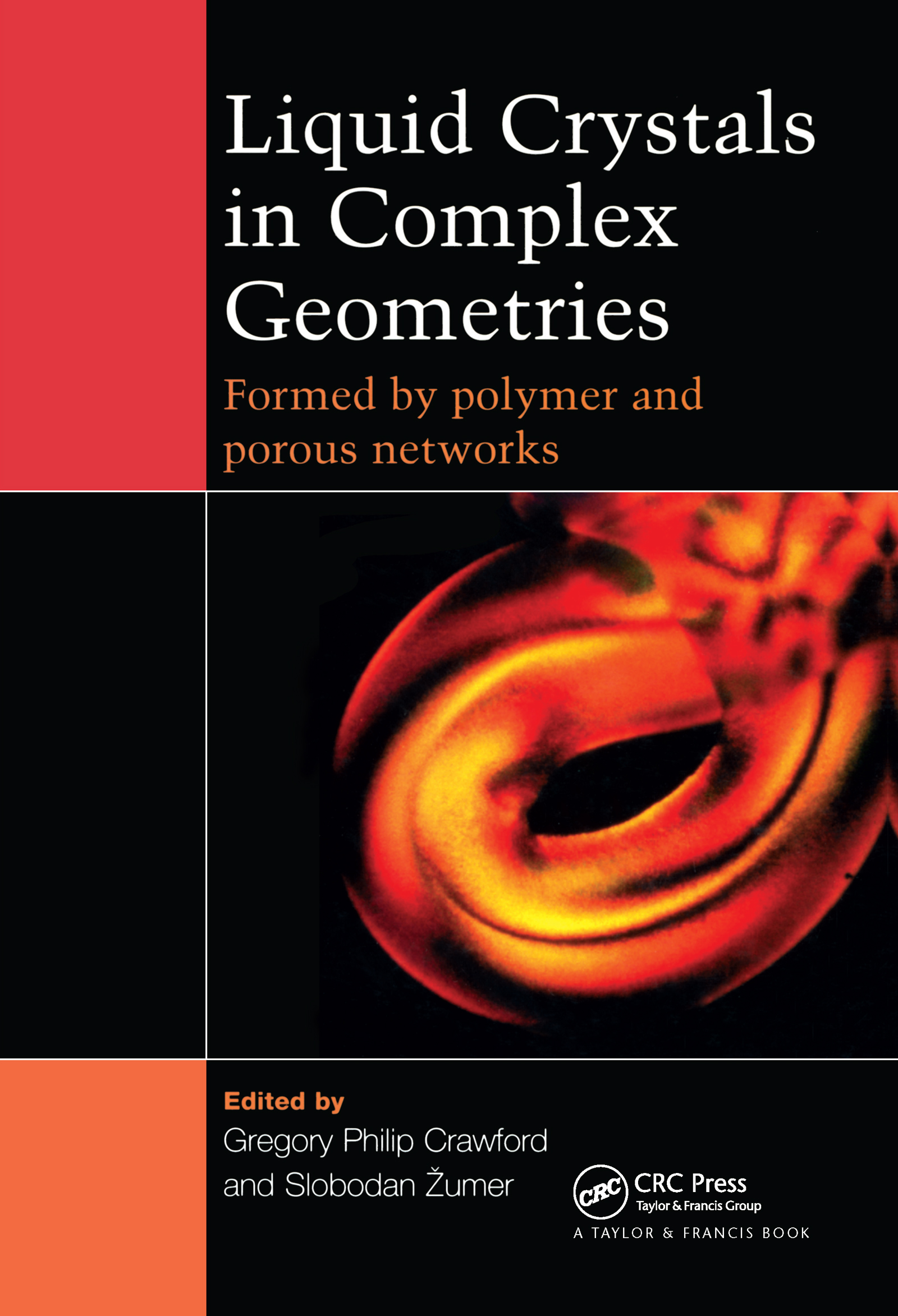 Liquid Crystals In Complex Geometries: Formed by Polymer And Porous Networks, 1st Edition (Hardback) book cover
