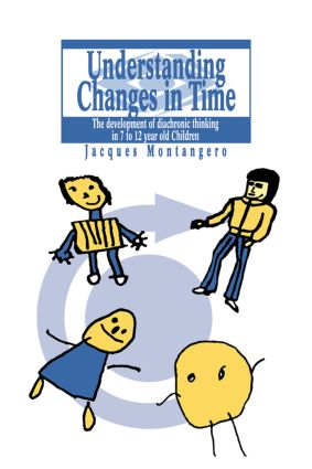 Understanding Changes In Time: The Development Of Diachronic Thinking In 7-12 Year Old Children, 1st Edition (Paperback) book cover