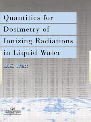 Quantities For Generalized Dosimetry Of Ionizing Radiations in Liquid Water: 1st Edition (Hardback) book cover